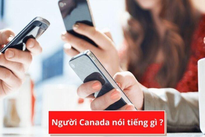 Người Canada nói tiếng gì chủ yếu
