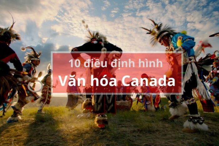 Văn hóa Canada với 10 điều đặc trưng