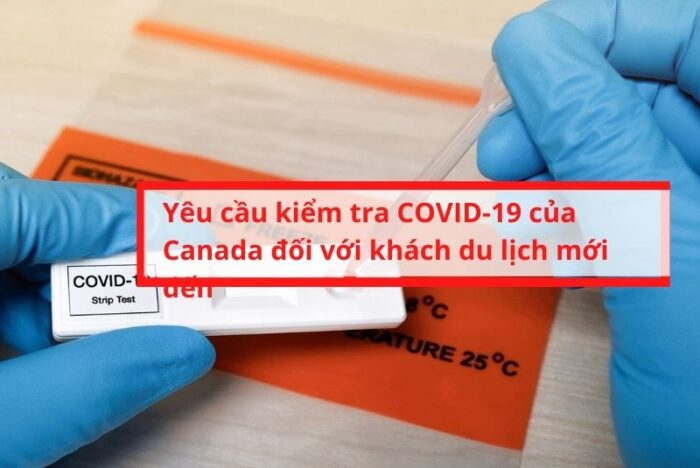 Canada yêu cầu xét nghiệm Covid 19 với khách du lịch