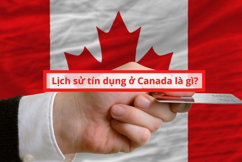 Lịch sử tín dụng ở Canada là gì