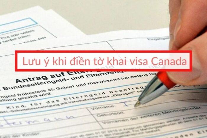 Lưu ý khi điền tờ khai visa Canada