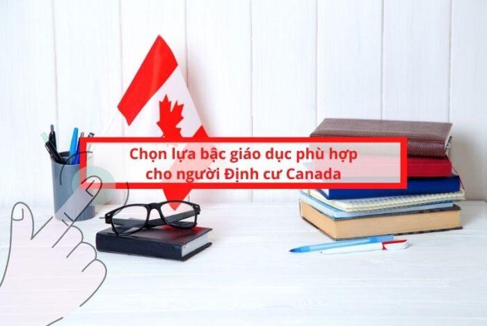 Chọn lựa bậc giáo dục phù hợp Canada