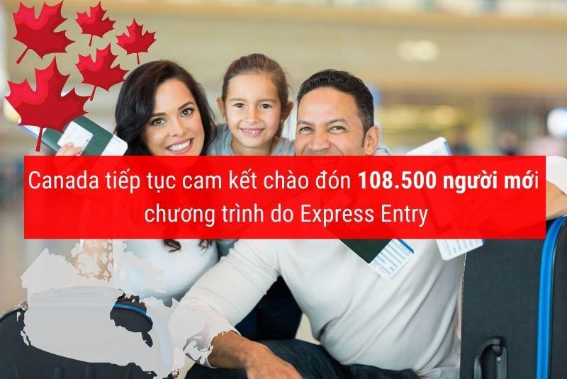 Canada cam kết mời 108000 người nhập cư diện Express entry