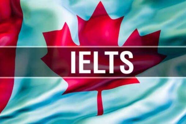 Điều cần biết về Ielts khi định cư Canada