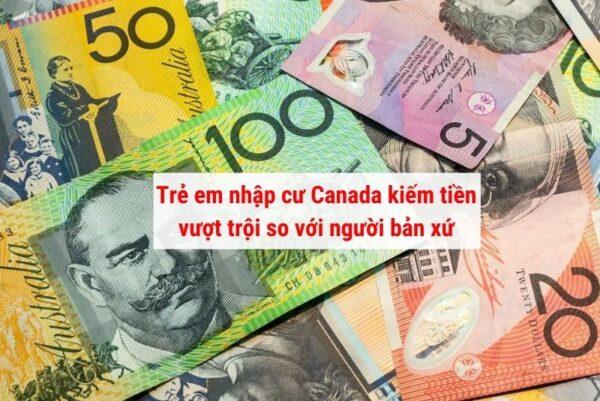 Trẻ em nhập cư Canada kiếm tiền vượt trội hơn người bản xứ