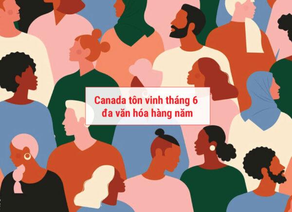 Tháng đa văn hóa Canada thường tổ chức vào tháng 6