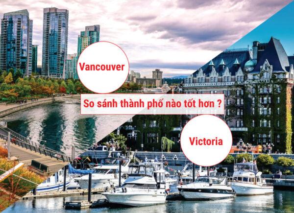 So sánh Vancouver và Victoria Canada nơi nào đáng sống