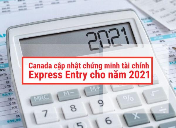 Canada cập nhật chứng minh tài chính express entry năm 2021