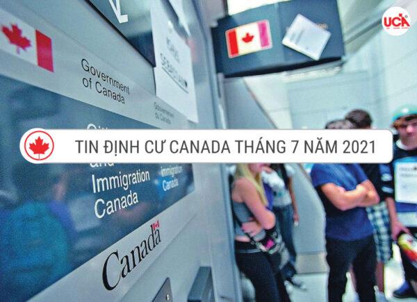 Tổng hợp tin định cư Canada tháng 7 năm 2021