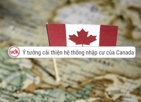 Ý tưởng cái tiến hệ thống nhập cư Canada