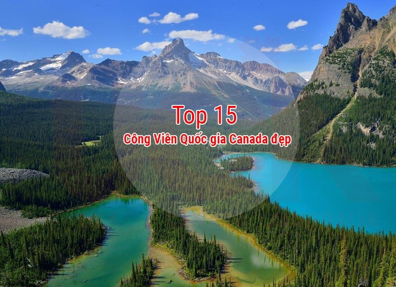 top 15 công viên quốc gia Canada đẹp nhất