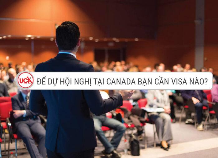 Visa Canada dự hội nghị là loại nào