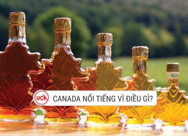 Canada nổi tiếng vì điều gì?