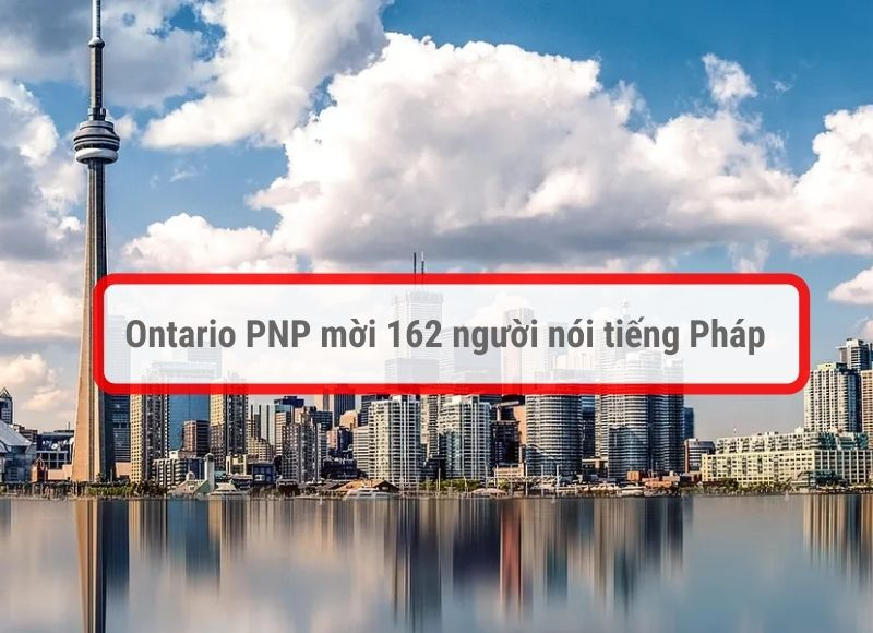 Ontario PNP mời 162 người nói tiếng Pháp trong hệ thống Express Entry
